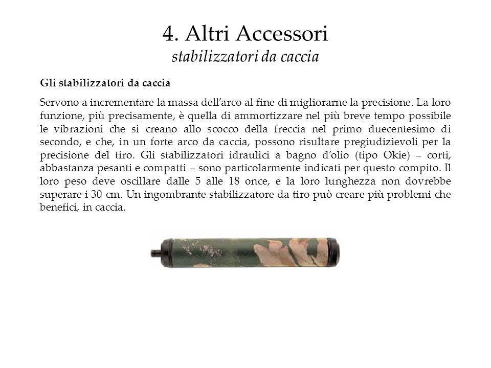 4. Altri Accessori stabilizzatori da caccia