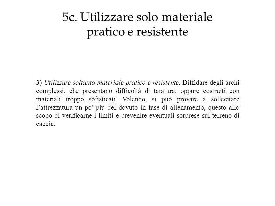 5c. Utilizzare solo materiale pratico e resistente