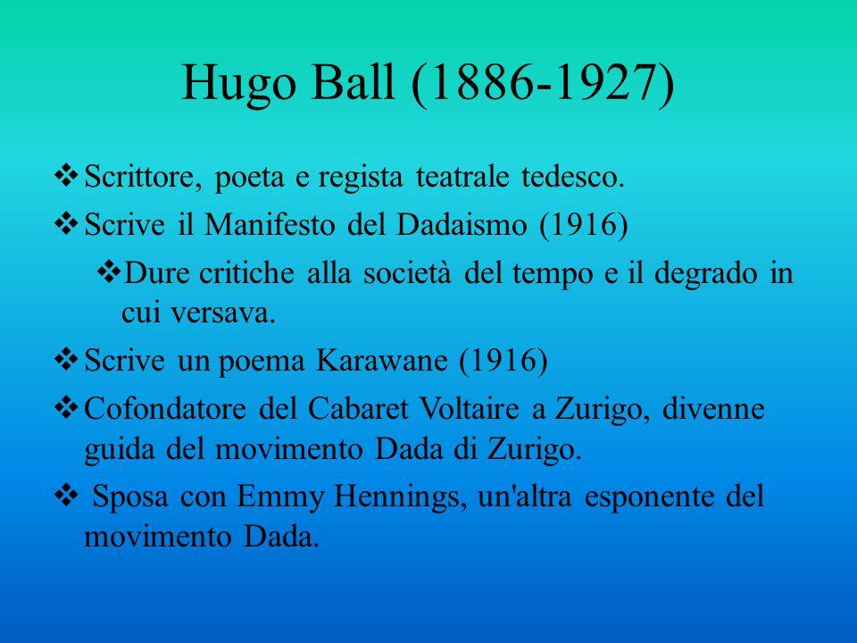 Hugo Ball (1886-1927) Scrittore, poeta e regista teatrale tedesco.