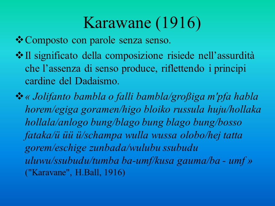 Karawane (1916) Composto con parole senza senso.