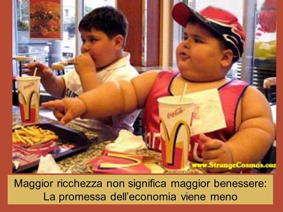 ... ! Maggior ricchezza non significa maggior benessere: