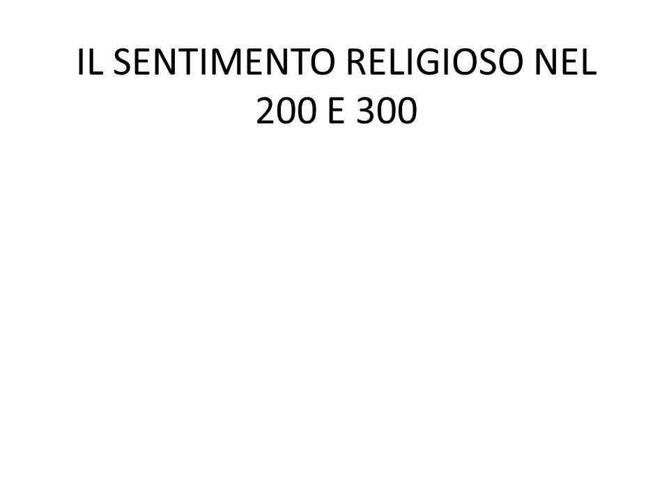 IL SENTIMENTO RELIGIOSO NEL 200 E 300