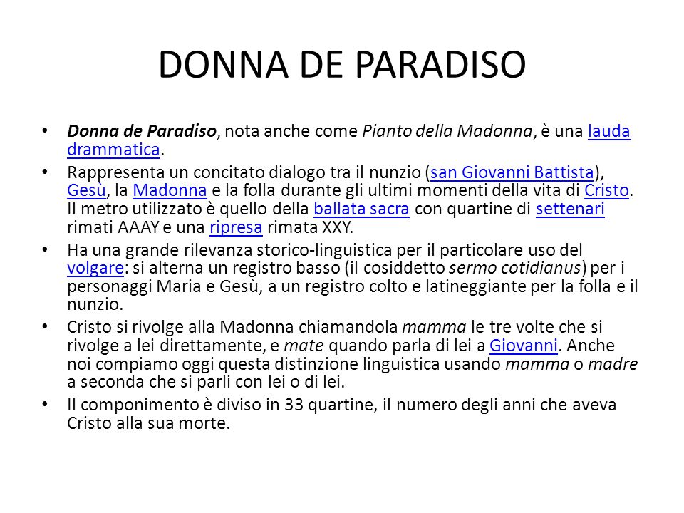 DONNA DE PARADISO Donna de Paradiso, nota anche come Pianto della Madonna, è una lauda drammatica.