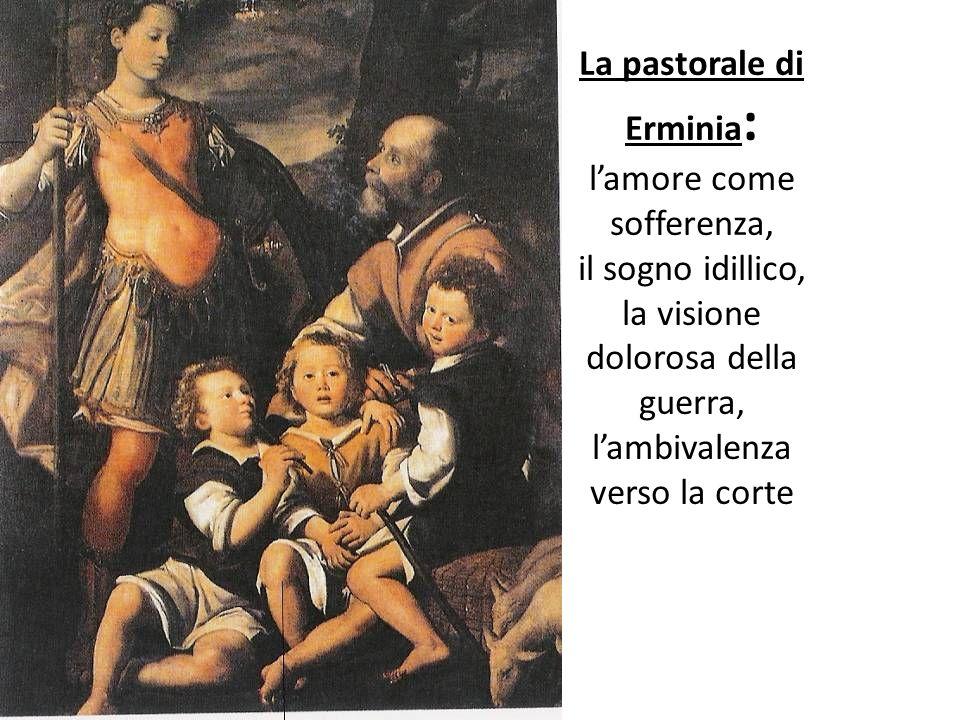 La pastorale di Erminia: l'amore come sofferenza, il sogno idillico, la visione dolorosa della guerra, l'ambivalenza verso la corte