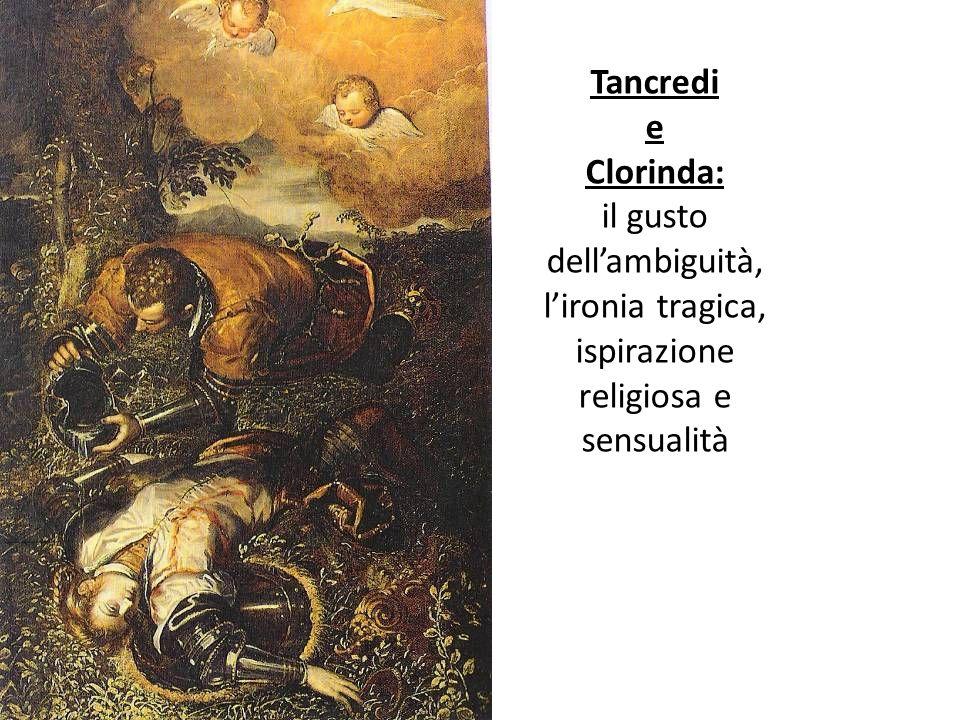 Tancredi e Clorinda: il gusto dell'ambiguità, l'ironia tragica, ispirazione religiosa e sensualità