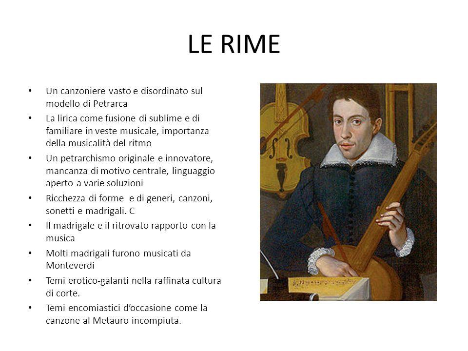 LE RIME Un canzoniere vasto e disordinato sul modello di Petrarca