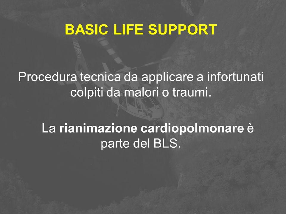 La rianimazione cardiopolmonare è parte del BLS.