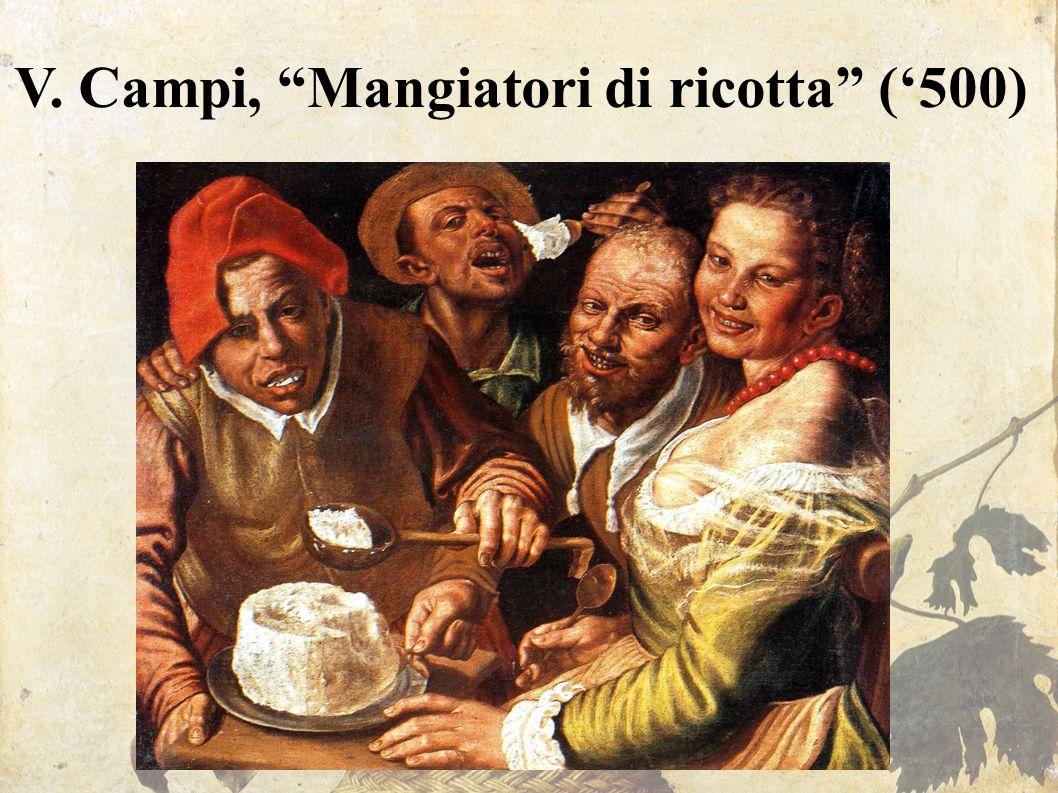 V. Campi, Mangiatori di ricotta ('500)