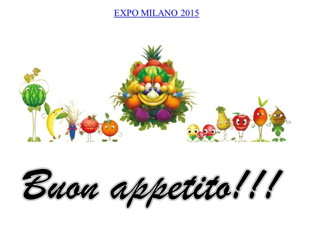 EXPO MILANO 2015 Buon appetito!!!