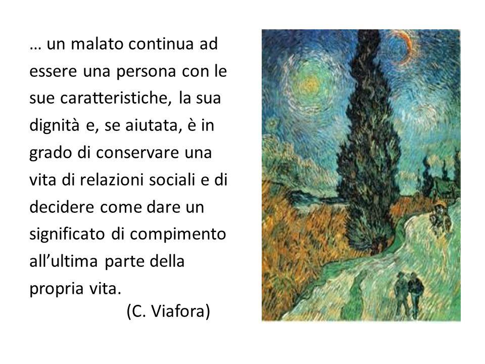 … un malato continua ad essere una persona con le. sue caratteristiche, la sua. dignità e, se aiutata, è in.