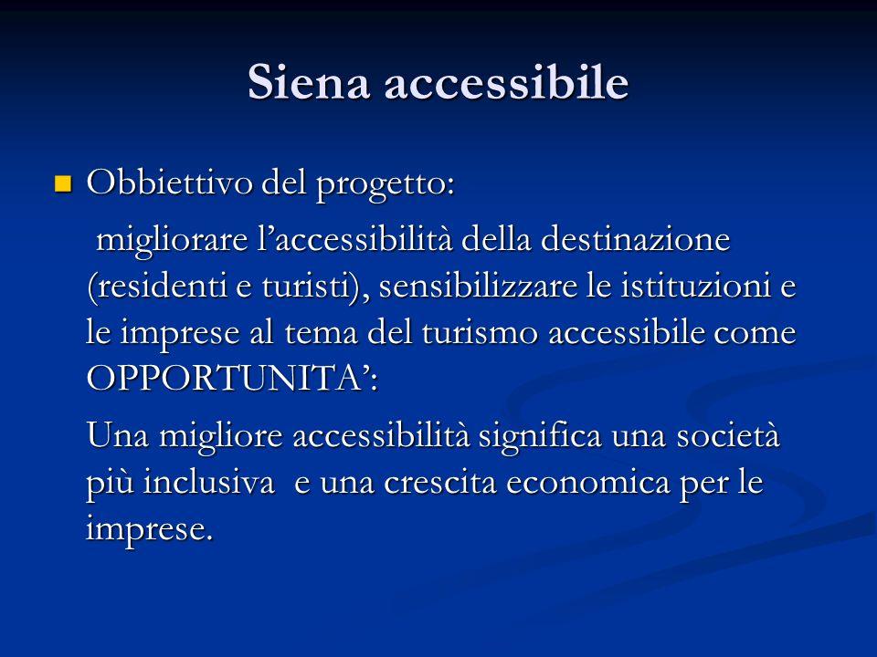 Siena accessibile Obbiettivo del progetto: