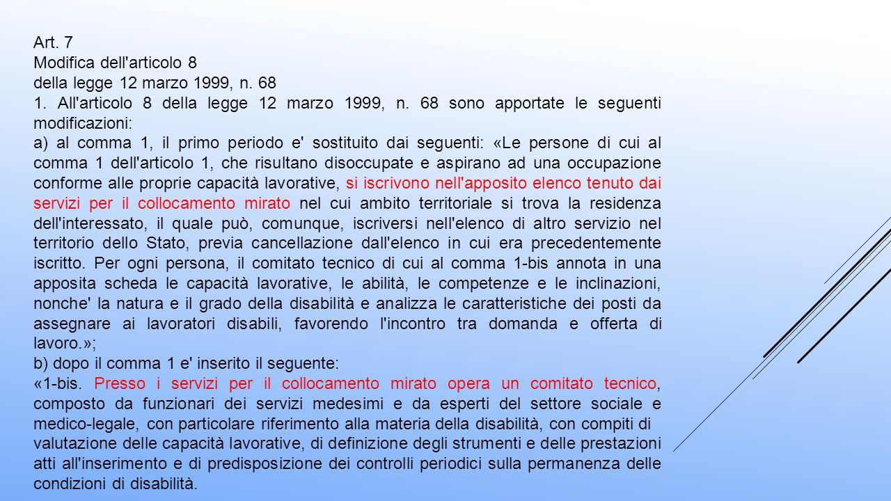 Art. 7 Modifica dell articolo 8. della legge 12 marzo 1999, n. 68.