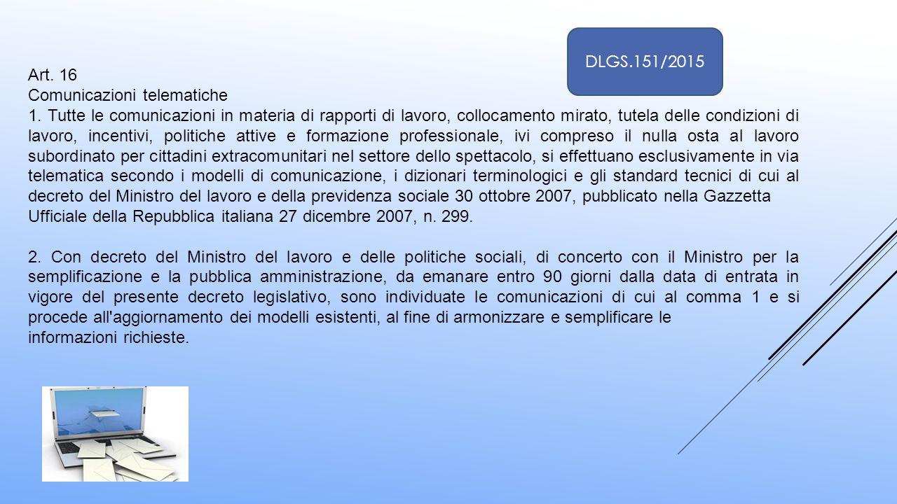 DLGS.151/2015 Art. 16. Comunicazioni telematiche.