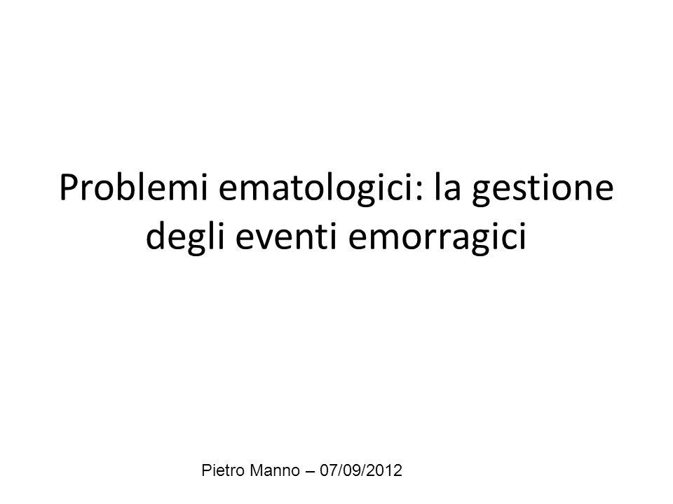 Problemi ematologici: la gestione degli eventi emorragici