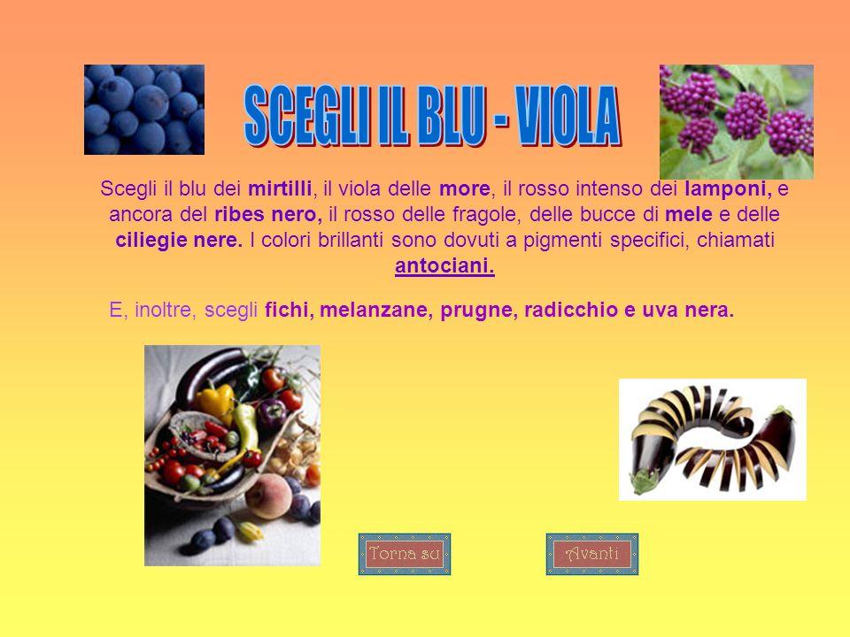 E, inoltre, scegli fichi, melanzane, prugne, radicchio e uva nera.