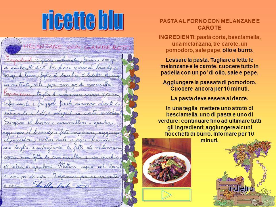 ricette blu indietro PASTA AL FORNO CON MELANZANE E CAROTE