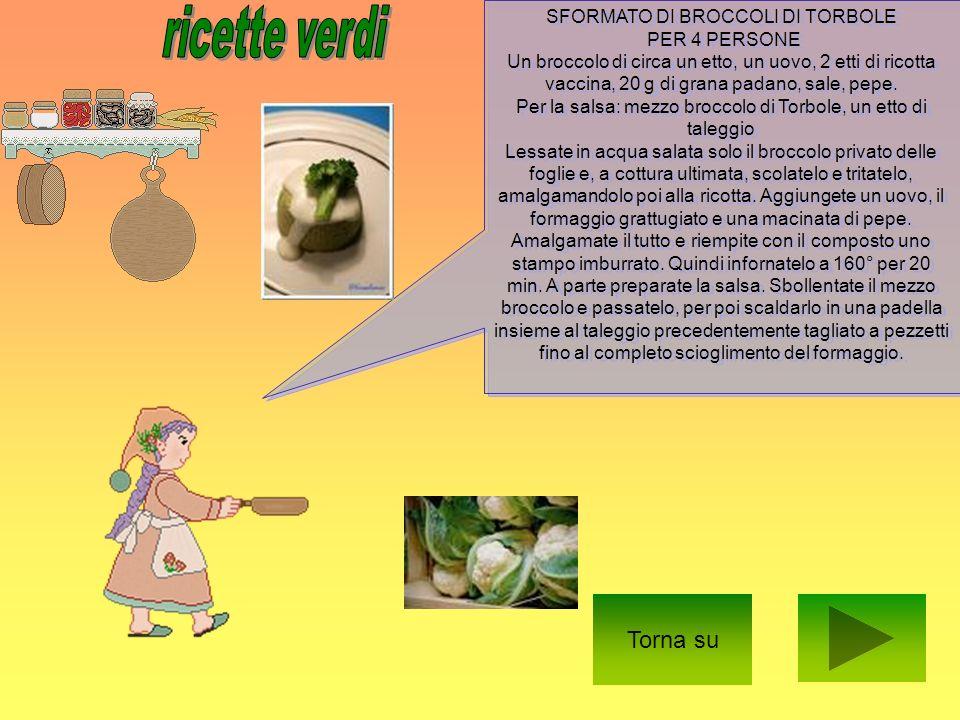 ricette verdi Torna su SFORMATO DI BROCCOLI DI TORBOLE PER 4 PERSONE
