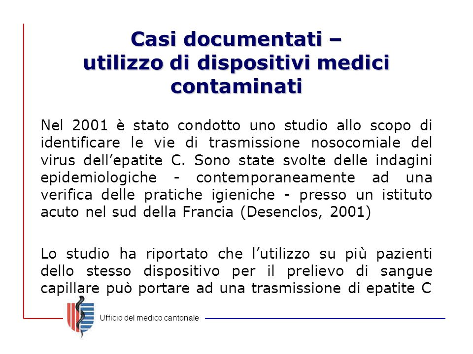 Casi documentati – utilizzo di dispositivi medici contaminati