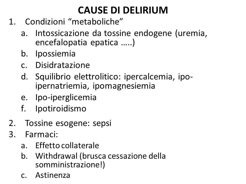 CAUSE DI DELIRIUM Condizioni metaboliche