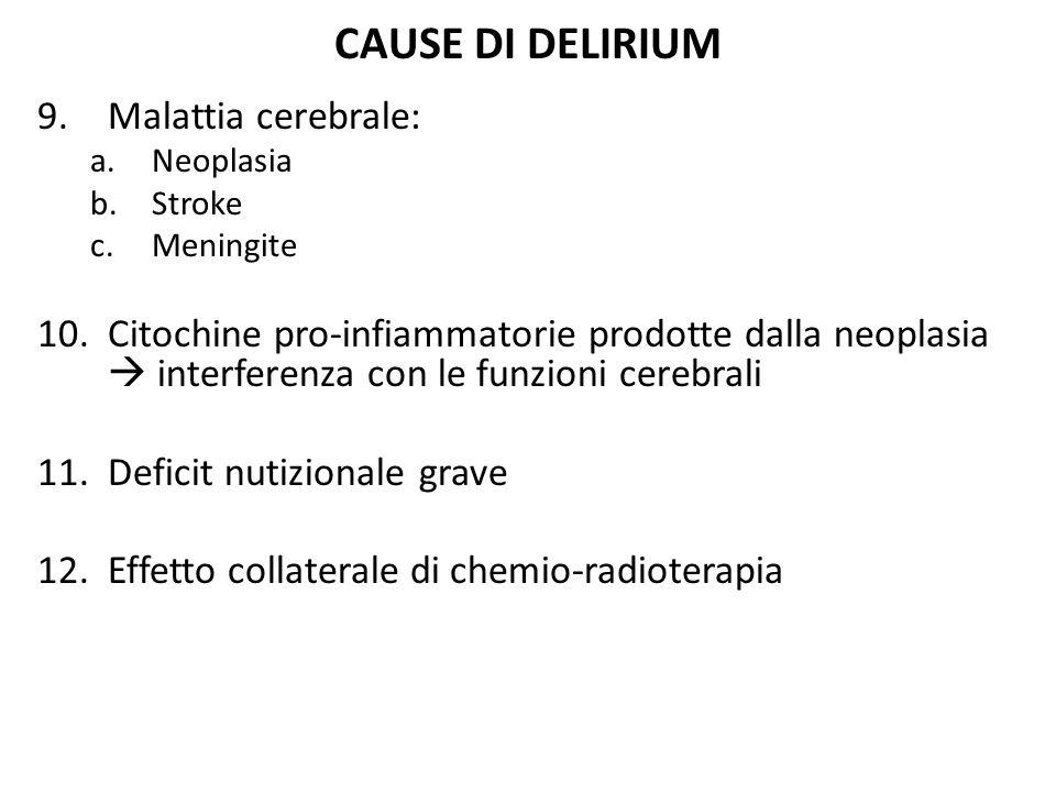 CAUSE DI DELIRIUM Malattia cerebrale: