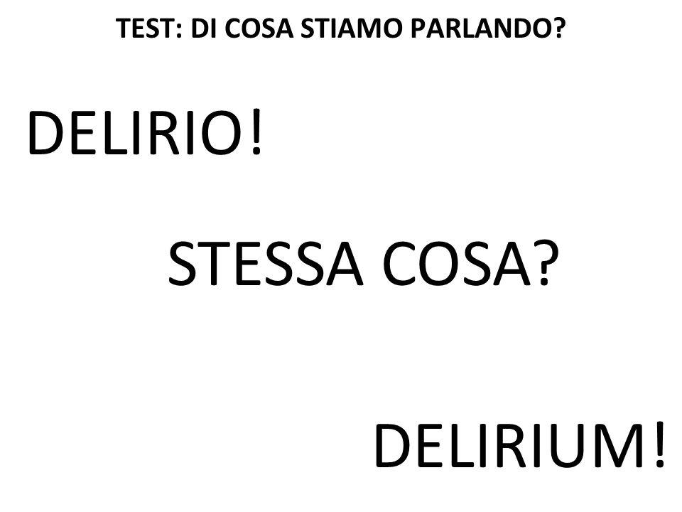 TEST: DI COSA STIAMO PARLANDO