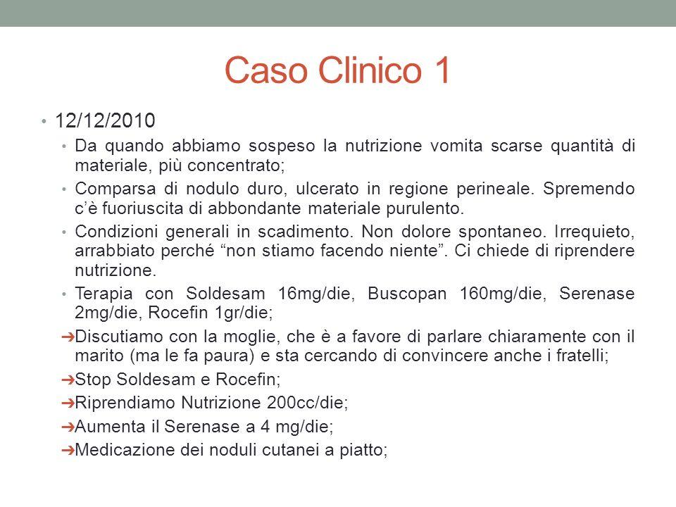 Caso Clinico 1 12/12/2010. Da quando abbiamo sospeso la nutrizione vomita scarse quantità di materiale, più concentrato;