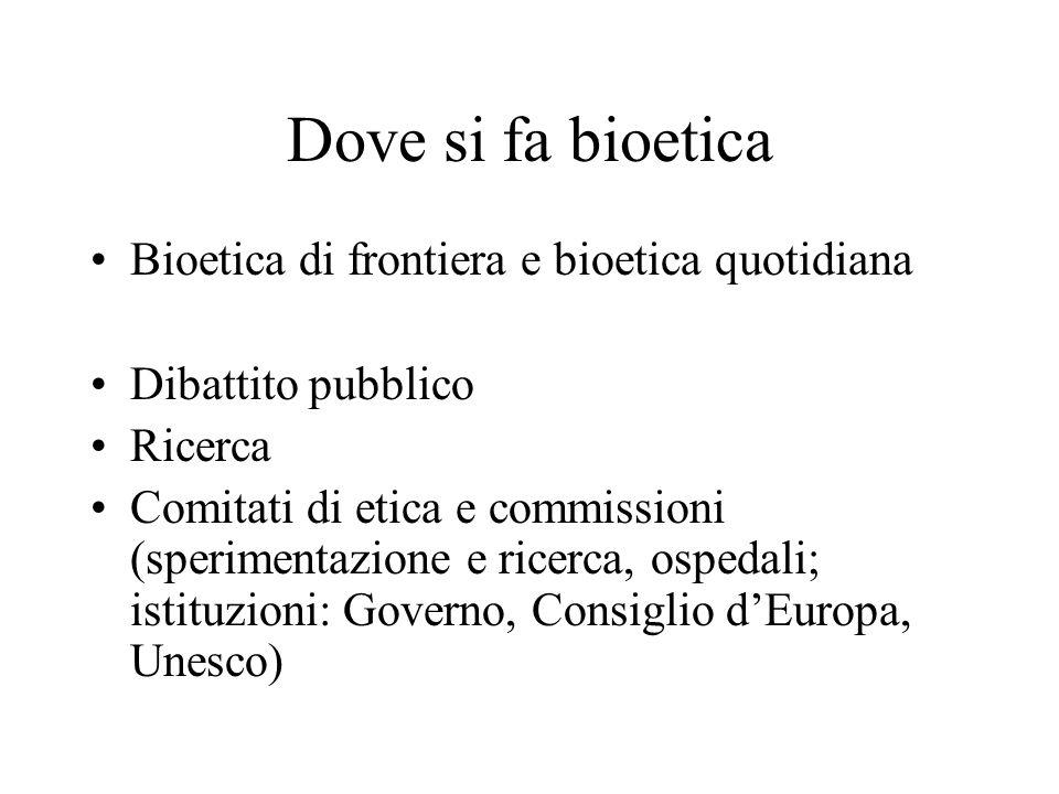 Dove si fa bioetica Bioetica di frontiera e bioetica quotidiana