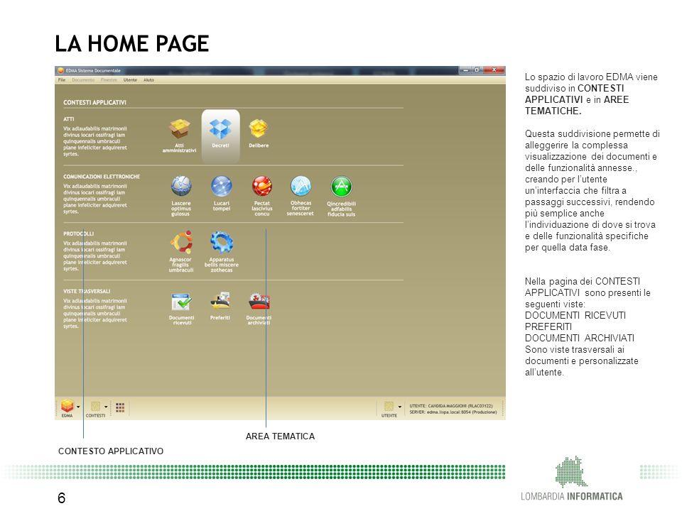 LA HOME PAGE Lo spazio di lavoro EDMA viene suddiviso in CONTESTI APPLICATIVI e in AREE TEMATICHE.