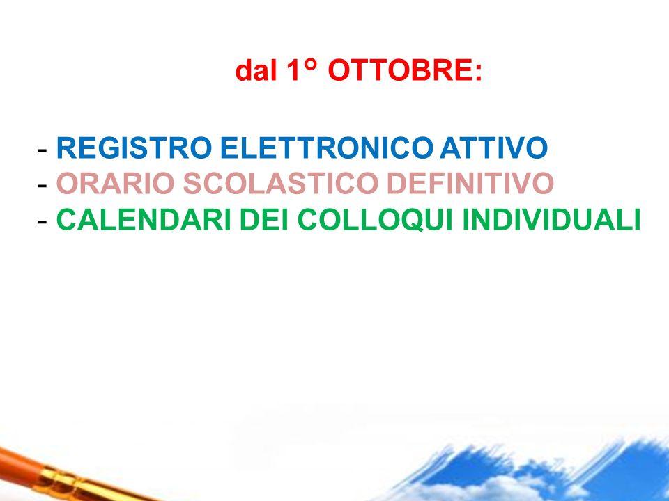 dal 1° OTTOBRE: - REGISTRO ELETTRONICO ATTIVO. - ORARIO SCOLASTICO DEFINITIVO.