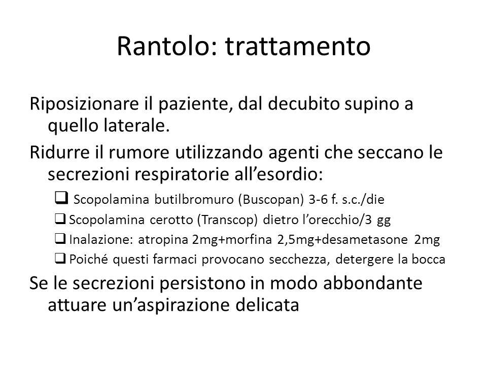 Rantolo: trattamento Riposizionare il paziente, dal decubito supino a quello laterale.
