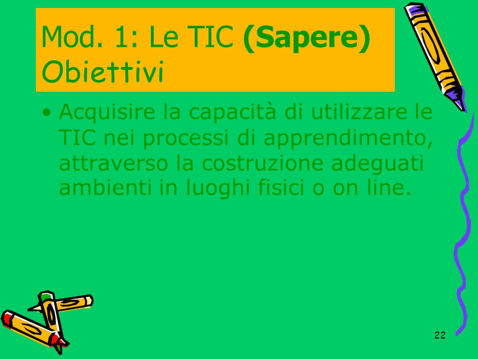 Mod. 1: Le TIC (Sapere) Obiettivi