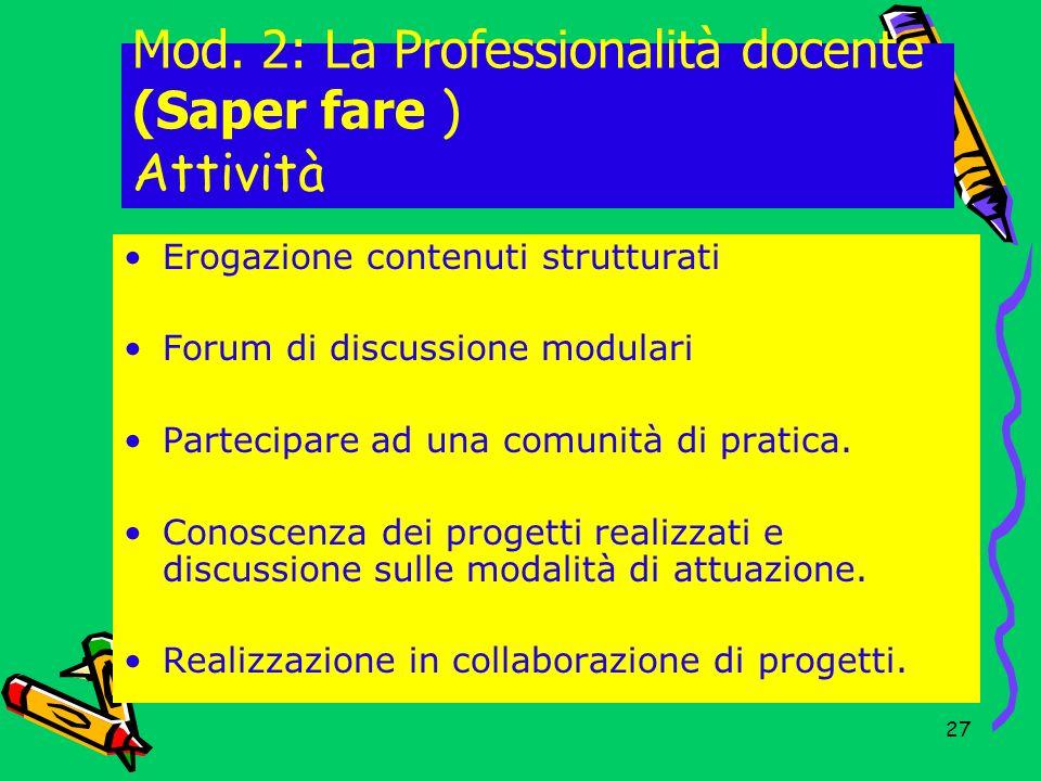 Mod. 2: La Professionalità docente (Saper fare ) Attività