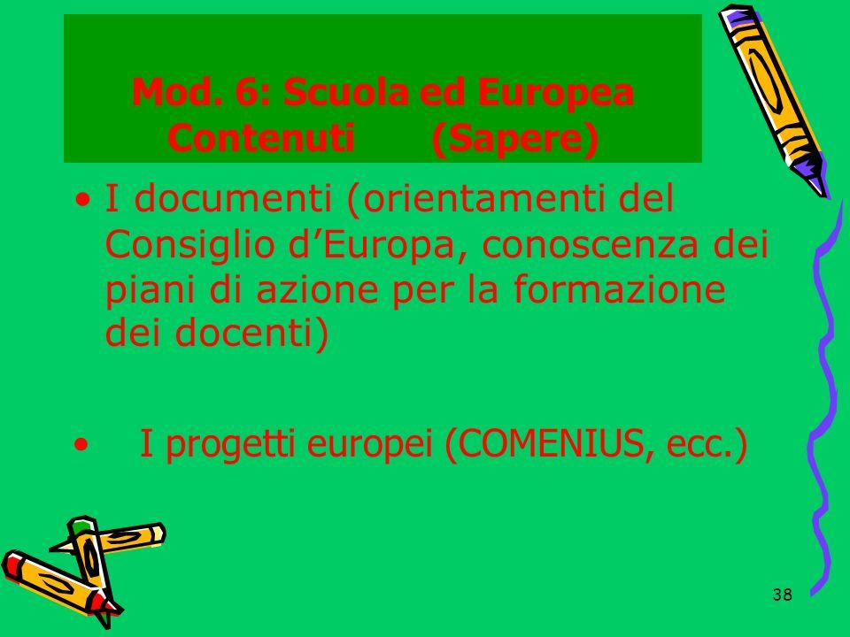 Mod. 6: Scuola ed Europea Contenuti (Sapere)
