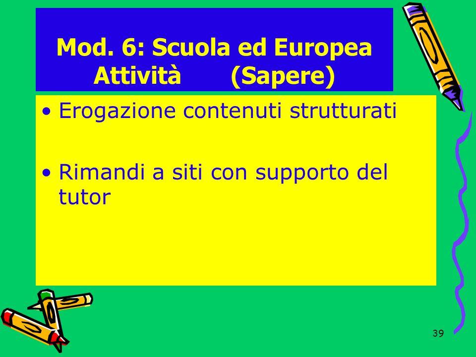 Mod. 6: Scuola ed Europea Attività (Sapere)