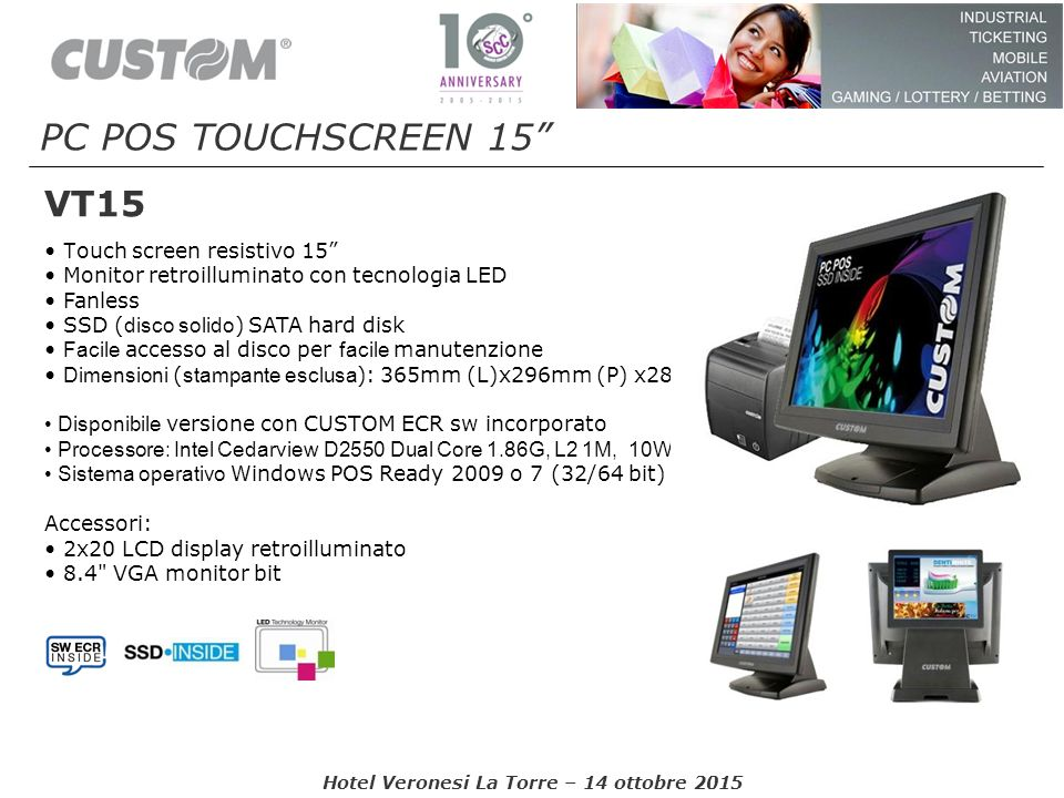PC POS TOUCHSCREEN 15 VT15 • Touch screen resistivo 15