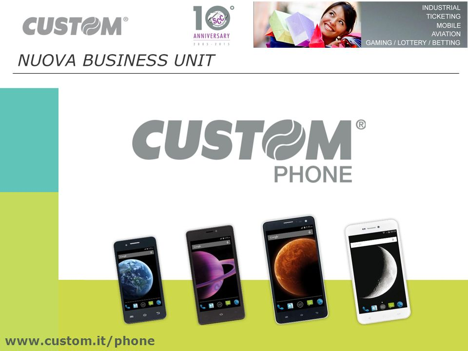 NUOVA BUSINESS UNIT www.custom.it/phone 9