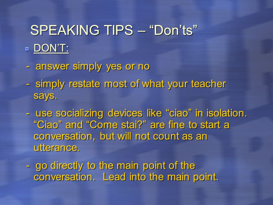 SPEAKING TIPS – Don'ts