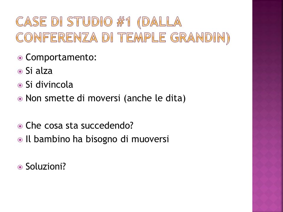 Case di Studio #1 (dalla conferenza di temple Grandin)