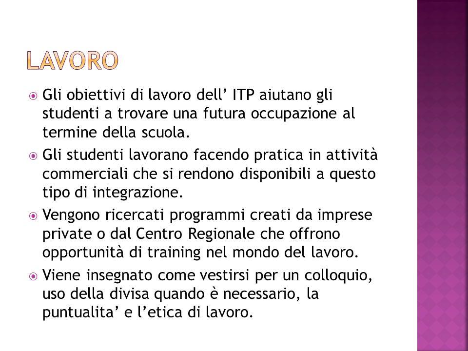 Lavoro Gli obiettivi di lavoro dell' ITP aiutano gli studenti a trovare una futura occupazione al termine della scuola.