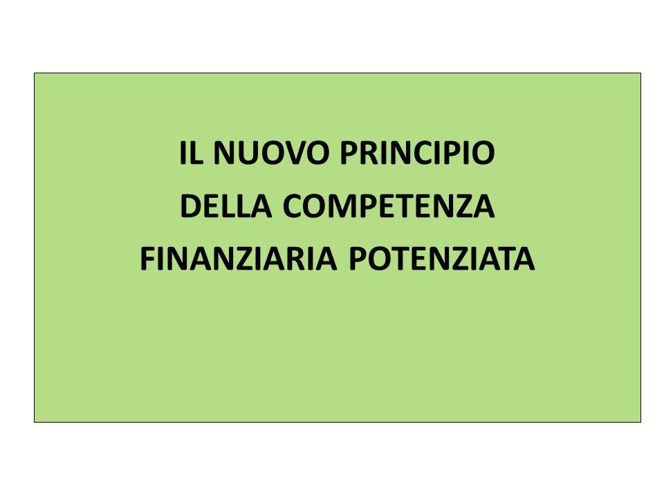 IL NUOVO PRINCIPIO DELLA COMPETENZA FINANZIARIA POTENZIATA