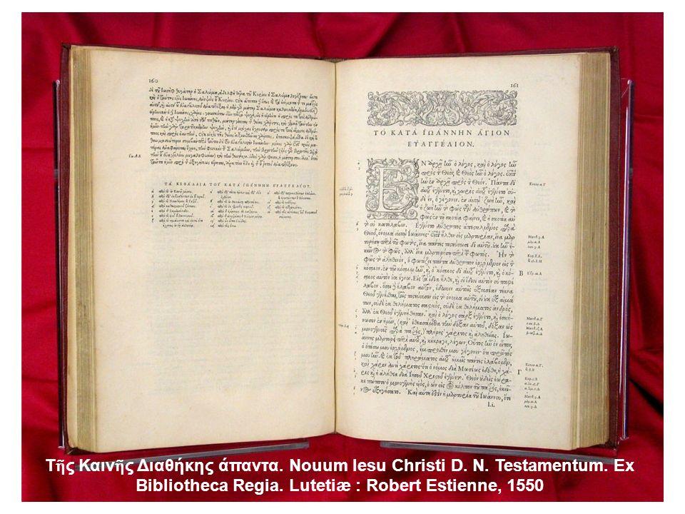 Τῆς Καινῆς Διαθήκης άπαντα. Nouum Iesu Christi D. N. Testamentum