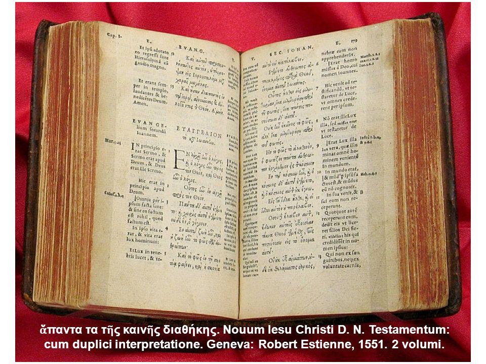 ἅπαντα τα τῆς καινῆς διαθήκης. Nouum Iesu Christi D. N