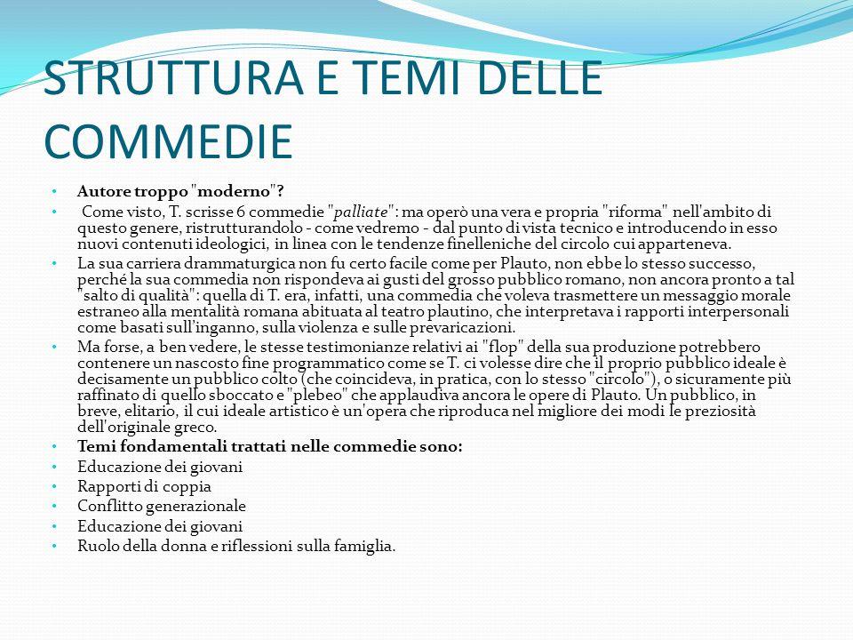 STRUTTURA E TEMI DELLE COMMEDIE