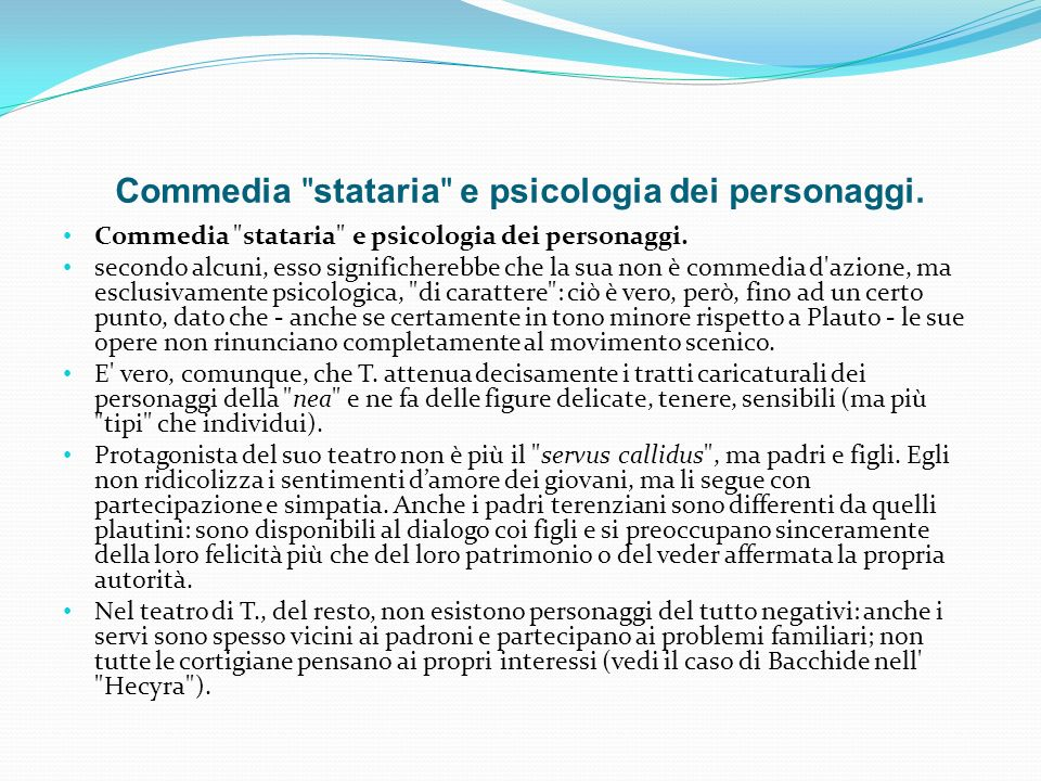 Commedia stataria e psicologia dei personaggi.