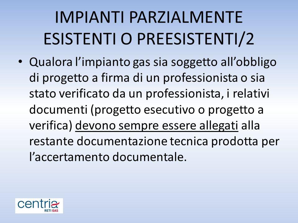 IMPIANTI PARZIALMENTE ESISTENTI O PREESISTENTI/2