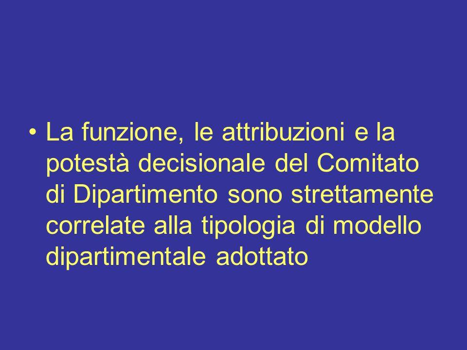 La funzione, le attribuzioni e la potestà decisionale del Comitato di Dipartimento sono strettamente correlate alla tipologia di modello dipartimentale adottato