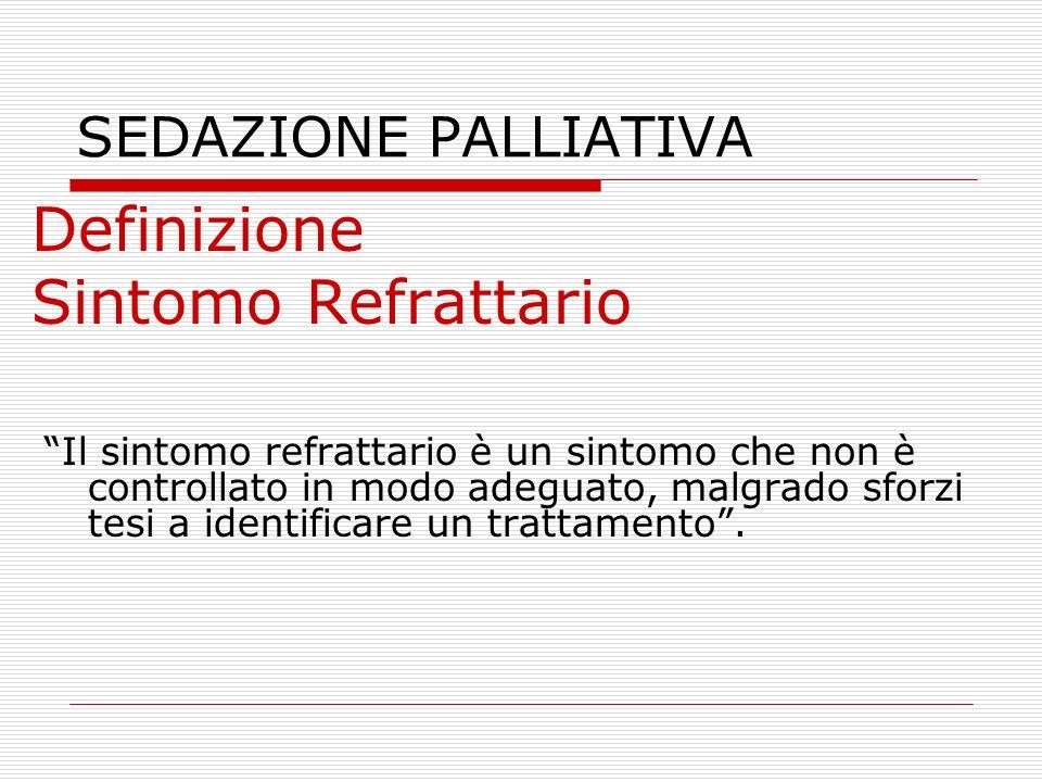 Definizione Sintomo Refrattario SEDAZIONE PALLIATIVA