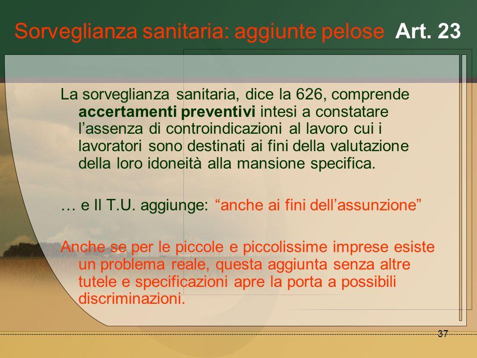 Sorveglianza sanitaria: aggiunte pelose Art. 23