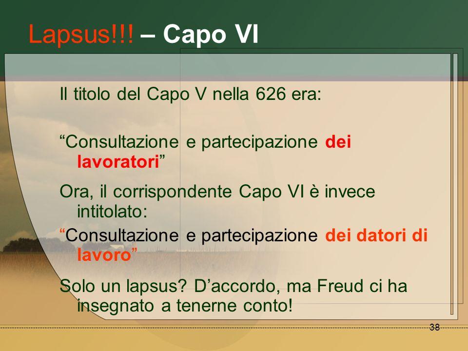 Lapsus!!! – Capo VI Il titolo del Capo V nella 626 era: