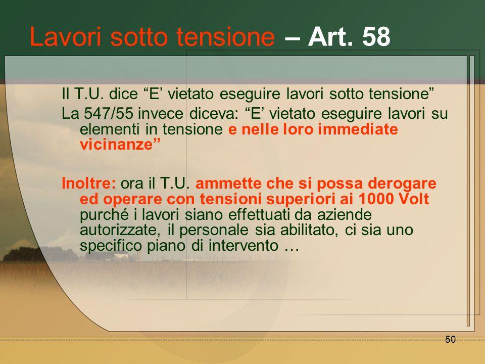 Lavori sotto tensione – Art. 58